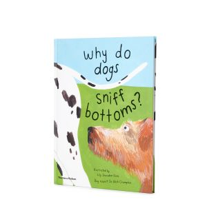 Why Do Dogs Sniff Bottoms? Book