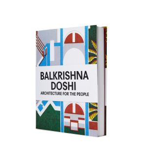 Balkrishna Doshi: Architecture for the People Book